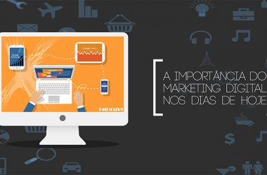 A importância do marketing digital para o seu negócio nos dias de hoje