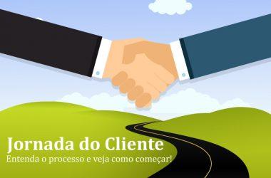 Jornada do cliente: entenda o processo e veja como começar!
